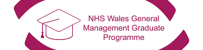 NHS Wales General Graduate Management Programme