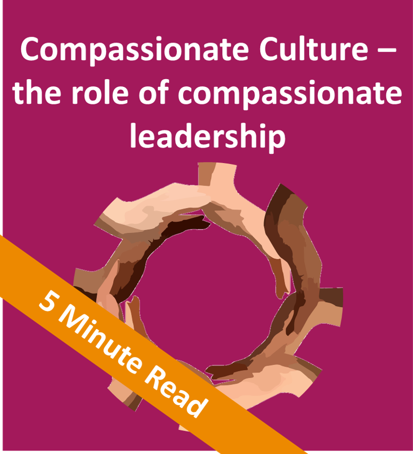 Compassionate Culture - the role of compassionate leadership